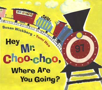 Hey Mr. Choo Choo