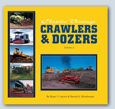 Classic Vintage Crawlers and Dozers Vol. II