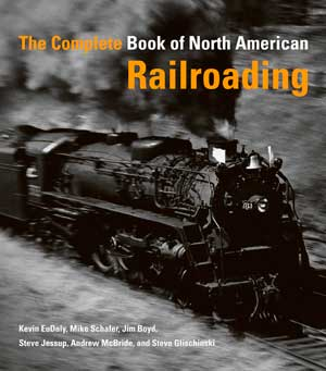 The Complete Book of NA Railroading