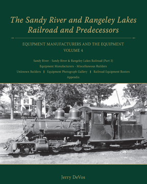 Sandy River and Rangeley Lakes Railroad and Predecessors, Volume 4